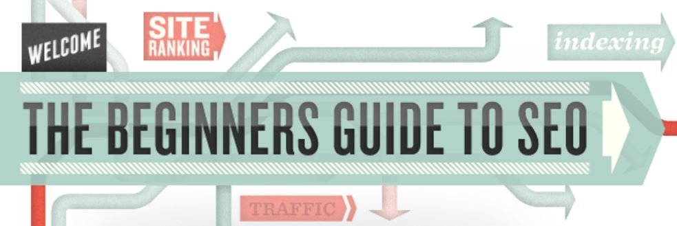 The Beginners Guide To SEO (MOZ)